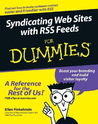 Syndicating Web Sites with Rss Feeds for Dummies - Finkelstein, Ellen