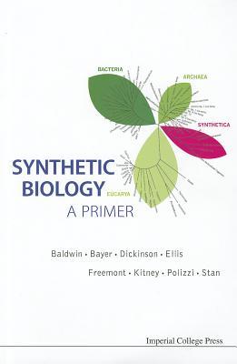 Synthetic Biology: A Primer - Freemont, Paul Simon (Editor), and Kitney, Richard I (Editor)