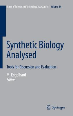 Synthetic Biology Analysed 2016: Tools for Discussion and Evaluation - Lingner, Stephan (Editor), and Engelhard, Margret (Editor), and Budisa, Nediljko (Editor)