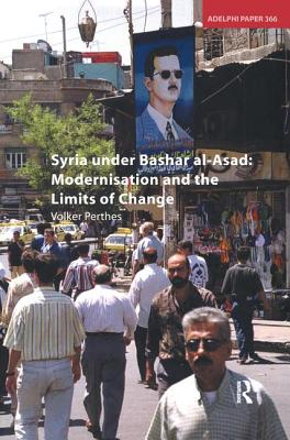 Syria under Bashar al-Asad: Modernisation and the Limits of Change - Perthes, Volker