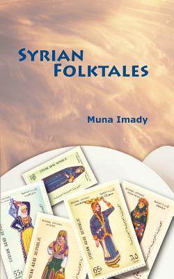 Syrian Folktales - Imady, Muna