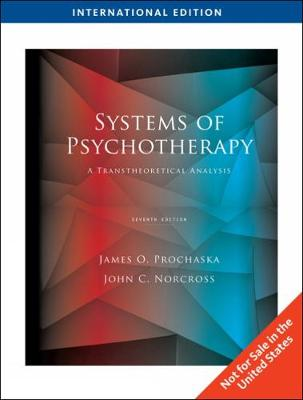 Systems of Psychotherapy: A Transtheoretical Analysis - Prochaska, James O., and Norcross, John C.