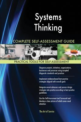 Systems Thinking Complete Self-Assessment Guide - Blokdyk, Gerardus