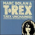T. Rex Unchained: Unreleased Recordings, Vol. 6: 1975
