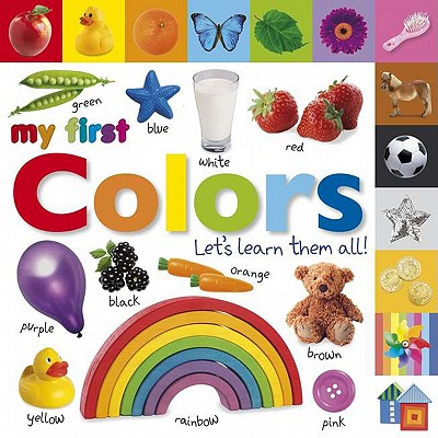 Tabbed Board Books: My First Colors: Let's Learn Them All! - DK Publishing, and Davis, Sarah