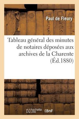 Tableau G?n?ral Des Minutes de Notaires D?pos?es Aux Archives de la Charente - de Fleury-P