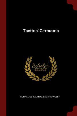Tacitus' Germania - Tacitus, Cornelius