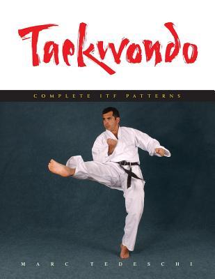 Taekwondo: Complete ITF Patterns - Tedeschi, Marc
