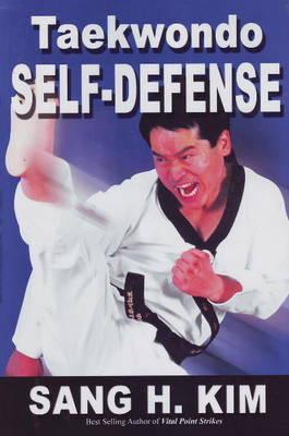 Taekwondo Self-Defense - Kim, Sang H, PH.D.