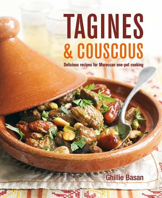 Tagines & Couscous: Delicious Recipes for Moroccan One-Pot Cooking - Basan, Ghillie, and Brigdale, Martin (Photographer), and Cassidy, Peter (Photographer)