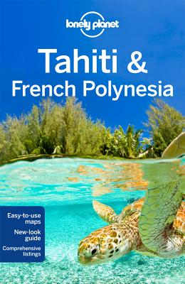 Tahiti & French Polynesia - Brash, Celeste, and Lonely Planet, and Carillet, Jean-Bernard