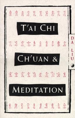 Tai Chi Chuan And Meditation - Liu, Da