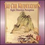 Tai Chi Meditation: Eight Direction Perception, Vol. 2