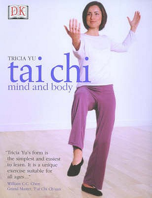 T'ai Chi Mind and Body - Yu, Tricia