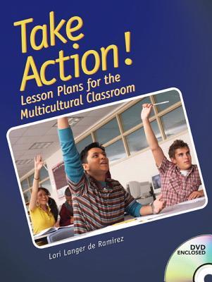 Take Action! Lesson Plans for the Multicultural Classroom - Langer de Ramirez, Lori