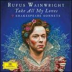 Take All My Loves: Nine Shakespeare Sonnets