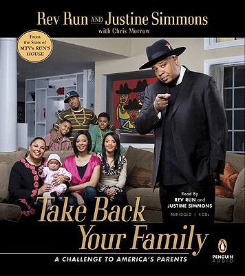 Take Back Your Family - Rev Run (Read by), and Simmons, Justine (Read by), and Morrow, Chris