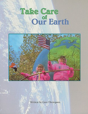 Take Care of Our Earth - Thompson, Gare