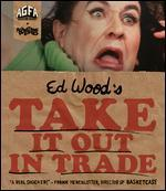 Take it Out in Trade [Blu-ray]