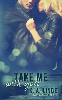 Take Me with You - Linde, K a