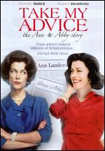 Take My Advice: The Ann and Abby Story - Alan Metzger