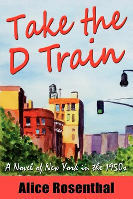 Take the D Train - Rosenthal, Alice