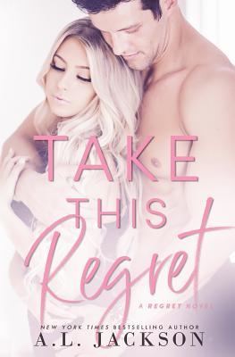 Take This Regret - Jackson, A L