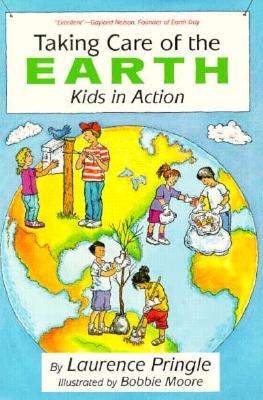 Taking Care of the Earth - Pringle, Laurence, Mr.