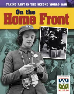 Taking Part in the Second World War. on the Home Front - Kramer, Ann