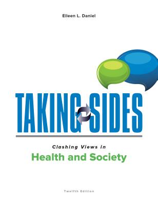 Taking Sides: Clashing Views in Health and Society - Daniel, Eileen L