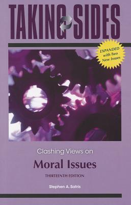Taking Sides: Clashing Views on Moral Issues, Expanded - Satris, Stephen