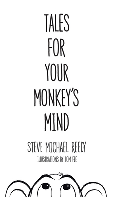Tales for Your Monkey's Mind: Fables and Modern Fairy Tales for Children - Reedy, Steve Michael