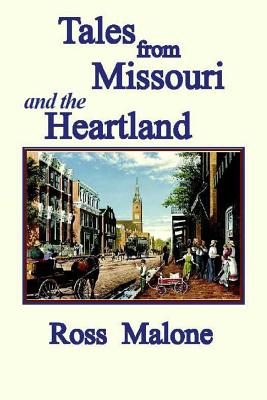 Tales from Missouri and the Heartland - Malone, Ross