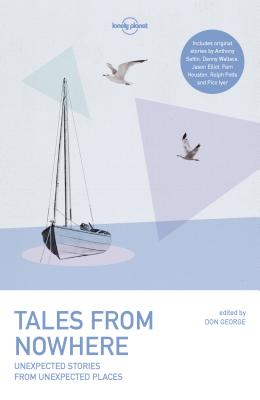 Tales from Nowhere - Lonely Planet, and Cahill, Tim, and Elliot, Jason