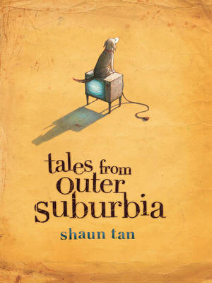 Tales from Outer Suburbia - Tan, Shaun