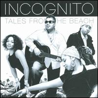 Tales from the Beach - Incognito
