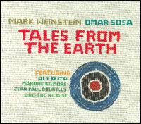 Tales from the Earth - Mark Weinstein/Omar Sosa