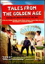 Tales from the Golden Age - Constantin Popescu; Cristian Mungiu; Hanno Hofer; Ioana Uricaru; Razvan Marculescu