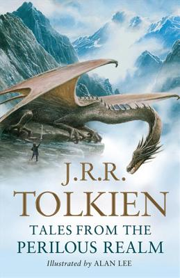 Tales from the Perilous Realm: Roverandom and Other Classic Faery Stories - Tolkien, J. R. R.