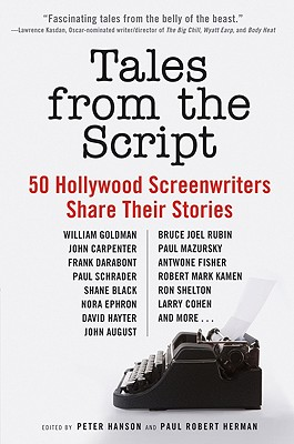 Tales from the Script: 50 Hollywood Screenwriters Share Their Stories - Hanson, Peter