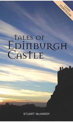 Tales of Edinburgh Castle - McHardy, Stuart