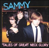 Tales of Great Neck Glory - Sammy