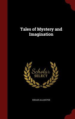 Tales of Mystery and Imagination - Poe, Edgar Allan