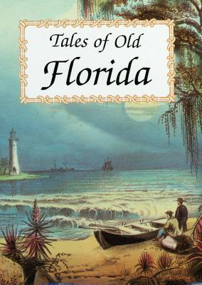 Tales of Old Florida - Oppel, Frank (Editor)