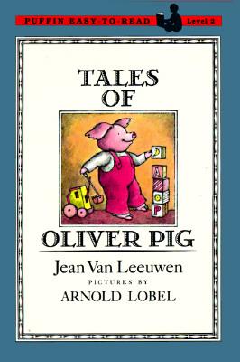 Tales of Oliver Pig: Level 2 - Van Leeuwen, Jean, and Lobel, Arnold