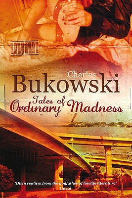 Tales of Ordinary Madness - Bukowski, Charles