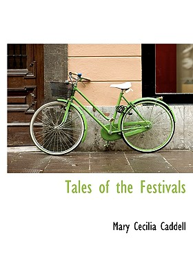 Tales of the Festivals - Caddell, Mary Cecilia
