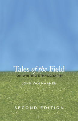 Tales of the Field: On Writing Ethnography - Van Maanen, John
