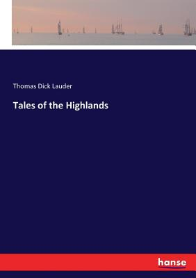 Tales of the Highlands - Lauder, Thomas Dick