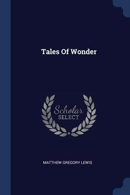 Tales of Wonder - Lewis, Matthew Gregory